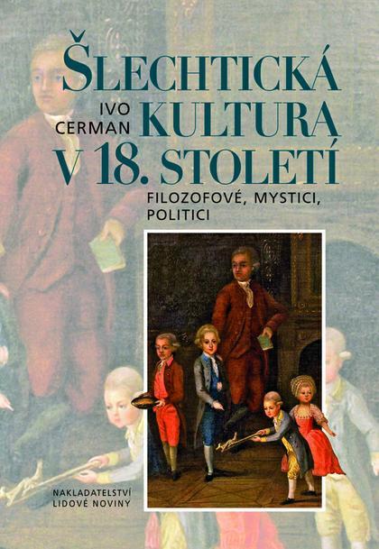 I. Cerman - Šlechtická kultura v 18. století
